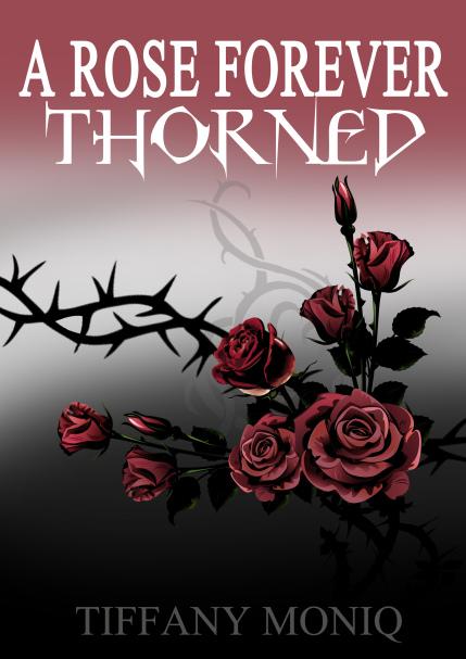 A Rose Forever Thorned